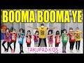 BOOMA BOOMA YE KIDS DANCE   TIKTOK VIRAL   GOYANG   JOGET   SENAM   ZUMBA   HUEMBELLO DJ REMIX