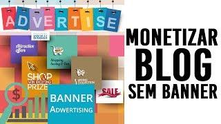 5 maneiras de Monetizar o Blog sem anúncios de banners