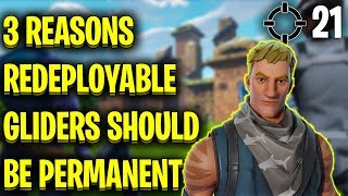 3 REASONS REDEPLOYABLE GLIDERS SHOULD BE PERMANENT (FORTNITE BATTLE ROYALE)