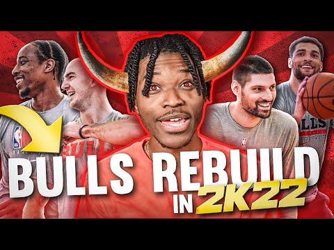 REBUILDING THE CHICAGO BULLS IN NBA 2K22