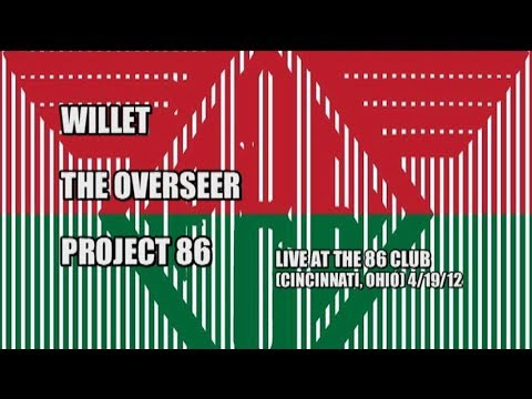 willet, the overseer,project 86 live at the 86 club (cincinnati, ohio) 4/19/12