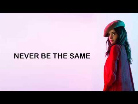 Camila Cabello - Never Be The Same (Lyrics)
