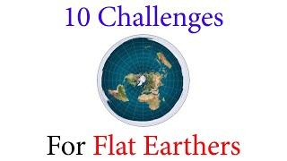 10 Challenges For Flat Earthers