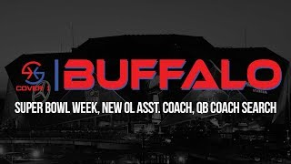 Super Bowl Week, Bills Offensive Line Assistant Coach, QB Coach search, and more.