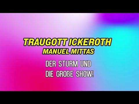 TRAUGOTT ICKEROTH & MANUEL C. MITTAS ++ Der Sturm & Die Große Show!