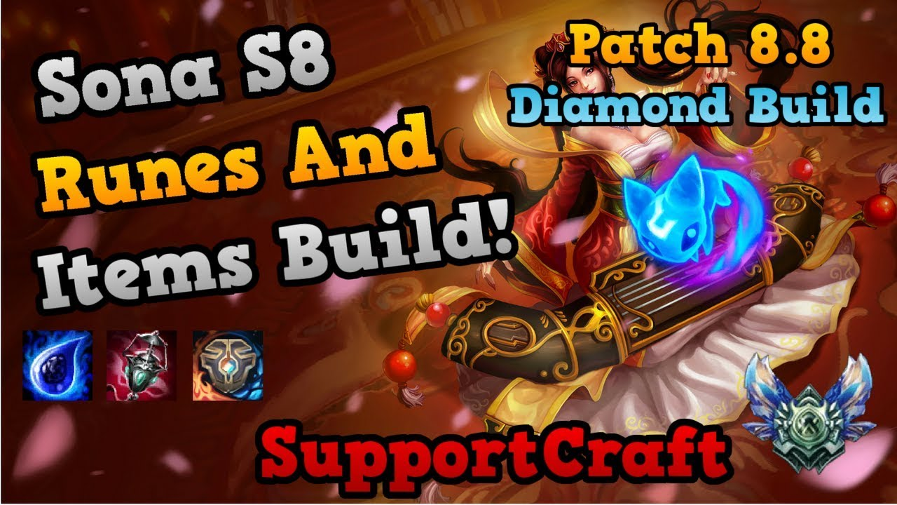 Sona Build Season 8 Runes Patch 88 Summon Aery Supportcraft