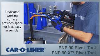 Car-O-Liner PNP90 and PNP90 XT2 Riveting Tool Systems for Aluminum, HSS, UHSS, Boron
