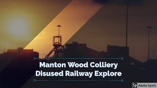 The Disused Manton Wood Colliery Railway Explore