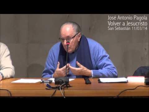 José Antonio Pagola: Volver a Jesucristo