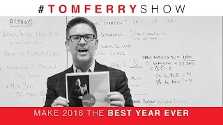 Make 2016 the Best Year Ever | #TomFerryShow Episode 39