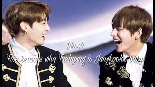 » Taekook  | Five reasons why Taehyung is Jungkook's baby ▪️【BTS】