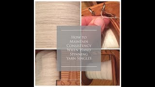 How to Spin Yarn on a Spinning Wheel and Maintain Consistency: Handspun Yarn