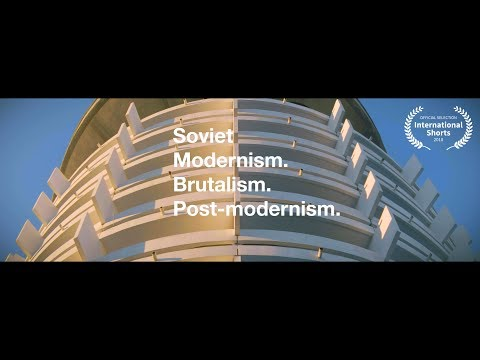 Soviet modernism. Brutalism. Post-modernism.