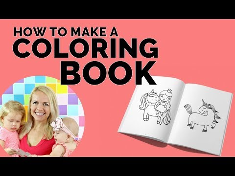 Step By Step: Make A Coloring Book For Your Kids (for Free!!) 👧