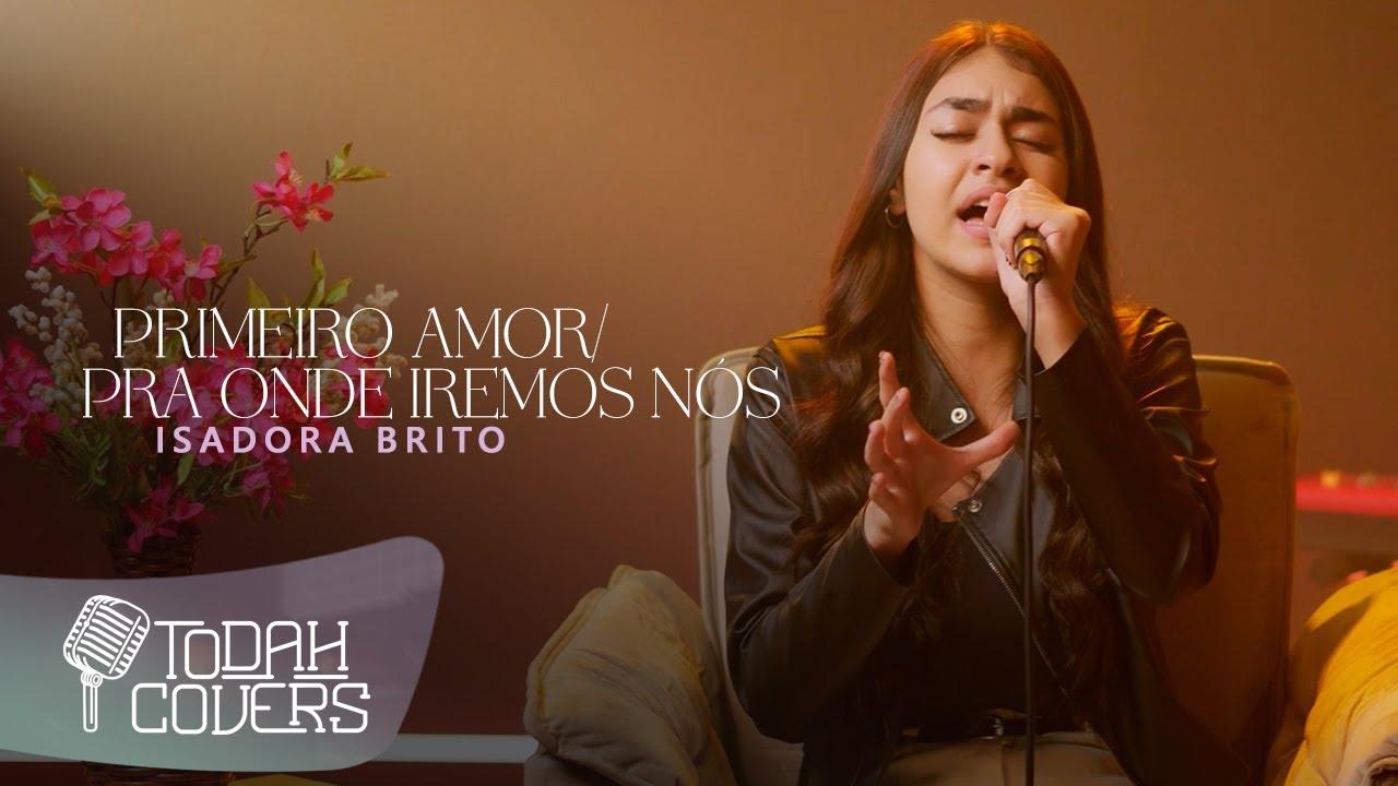 Isadora Brito   Medley Primeiro Amor/Pra Onde Iremos Nós [Cover Priscilla Alcântara/Gabriela Rocha]