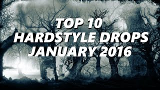 Top 10 Hardstyle Drops January 2016 (Epi 41)