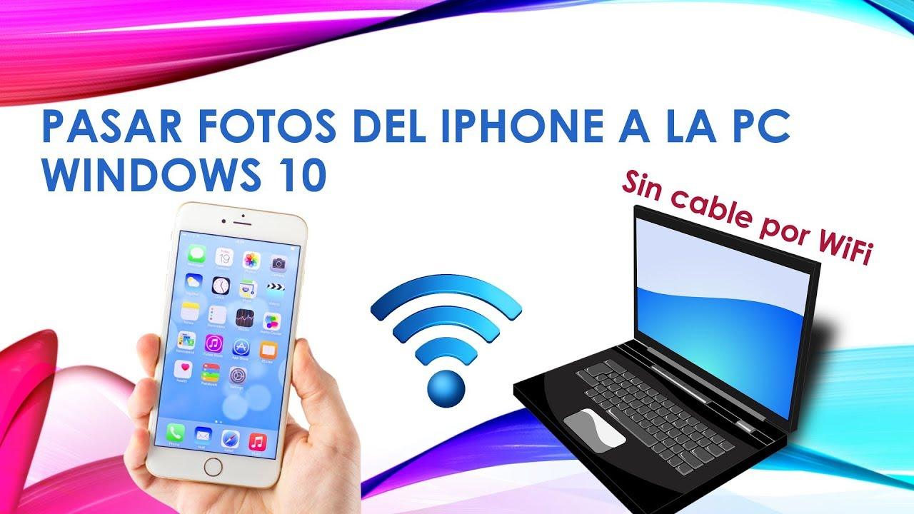 Como pasar fotos del iPhone a la PC Windows 10 sin cable