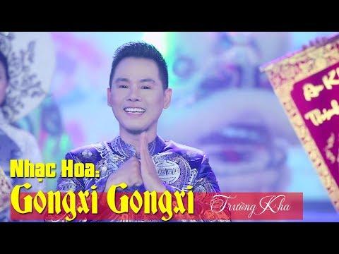 Nhạc Hoa: Gongxi Gongxi (Happy New Year Chinese Song ) - Trường Kha | Nhạc Xuân Nhạc Tết 2018