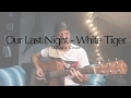 Our Last Night White Tiger Acoustic Cover mp3