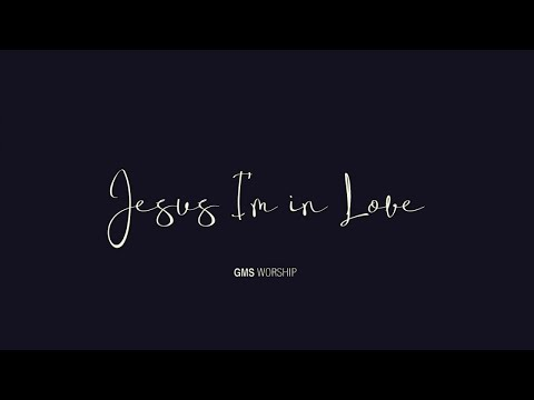 GMS Worship - Jesus I'm in Love with You (Acoustic)