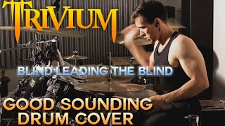 Trivium - Blind Leading The Blind - Drum Cover