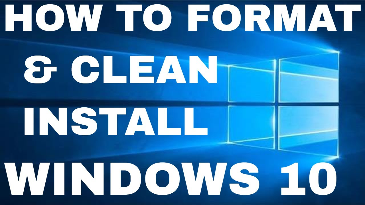 Windows 10 Formatting and Clean Installation - YouTube