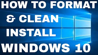 Windows 10 Formatting and Clean Installation