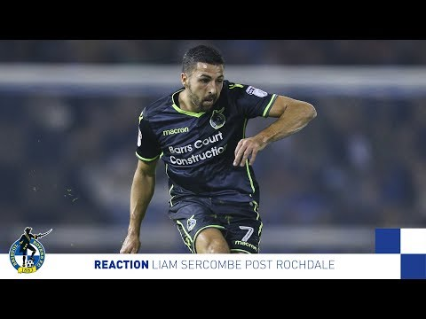 Reaction: Liam Sercombe Post Rochdale