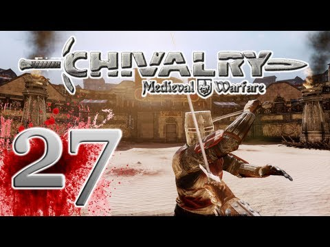 Chivalry Medieval Warfare - EP27 - The Knight Feels So Right