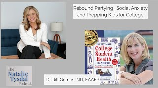 Rebound Partying, Social Anxiety and getting back to school with Dr. Jill Grimes