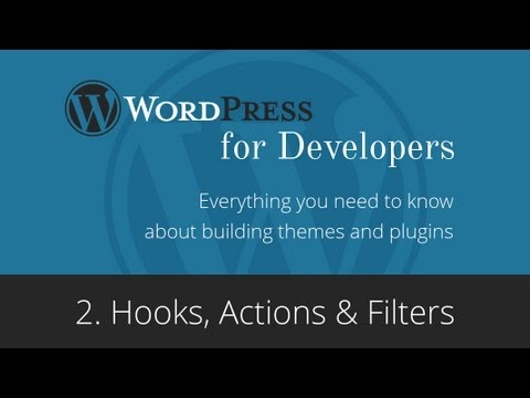 Wordpress for Developers - Hooks, Actions & Filters