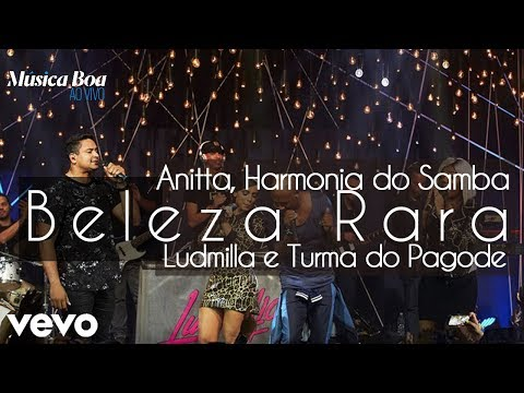 Beleza Rara - Anitta, Ludmilla, Harmonia do Samba, Turma do Pagode (Música Boa)