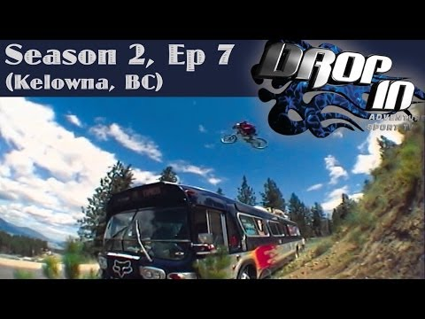 Drop In Season 2 Ep. 7 Kelowna, BC (Ryan Schnepf & Nato Kamilla guests)