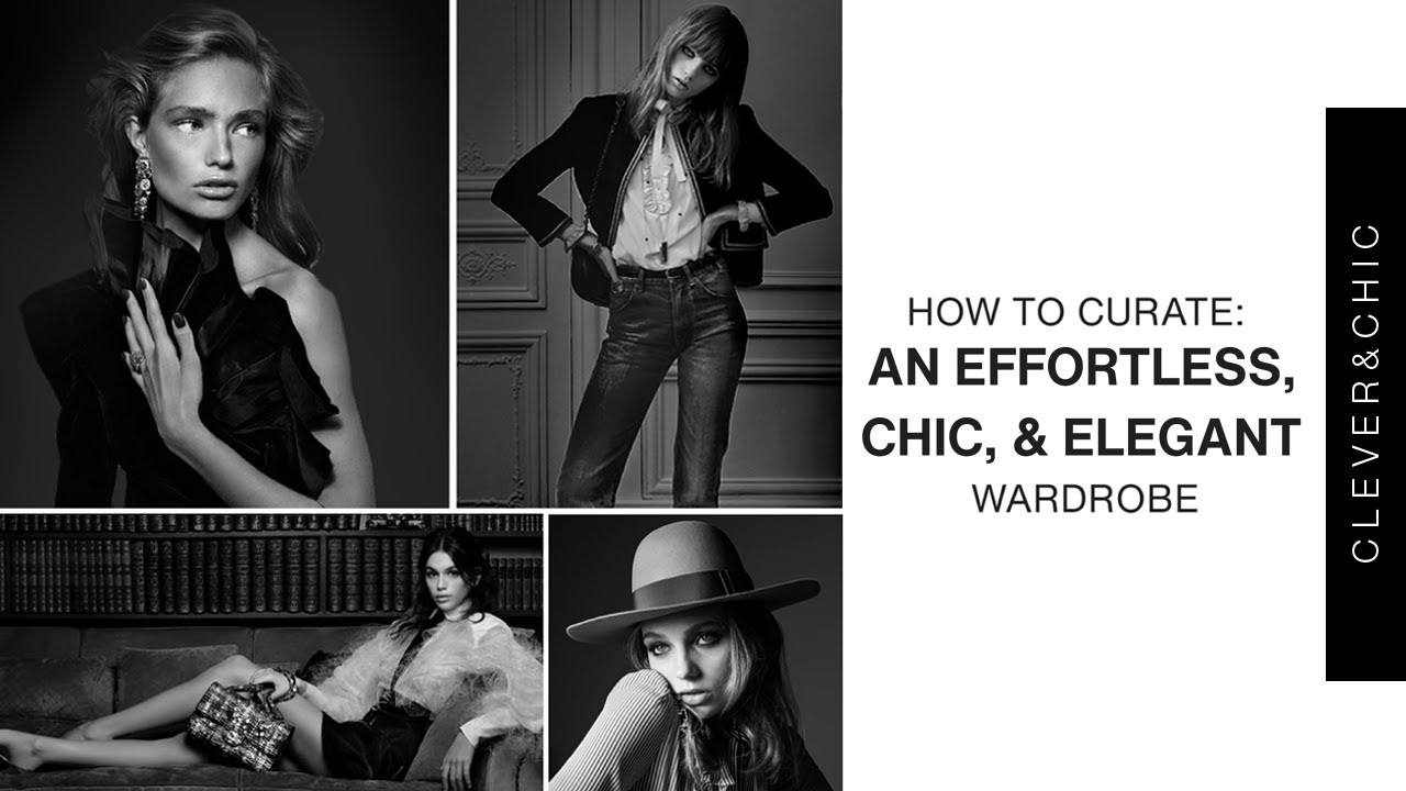 How to Dress Effortless, Chic, and Elegant   Wardrobe Curation