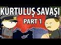 Kurtuluş Savaşı - Harita Üzerinde Hızlı Anlatım - Part 1