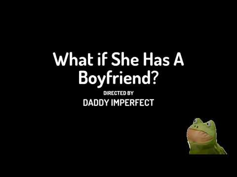 dating a girl who has a boyfriend