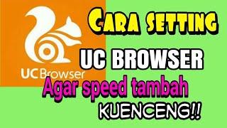 CARA SETTING MEMPERCEPAT SPEED APLIKASI UC BROWSER