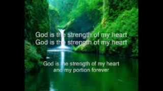 God Is The Strength Of My Heart w/Lyrics
