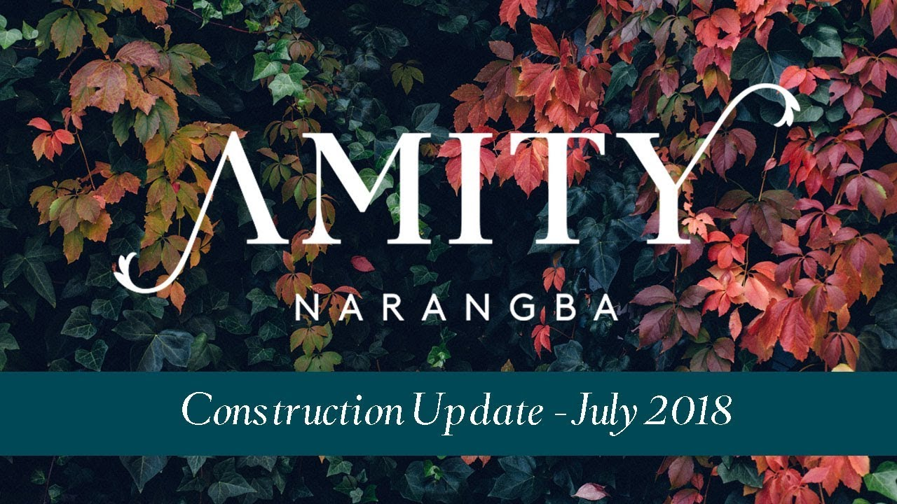 Amity Narangba - Construction Update - July 2018