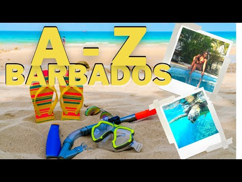 Things To Do In Barbados / Your Complete A-Z Guide