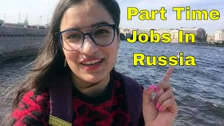 Can Students Do Part Time Jobs In Russia? If Yes, Then How?