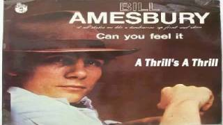 Bill Amesbury - A Thrill