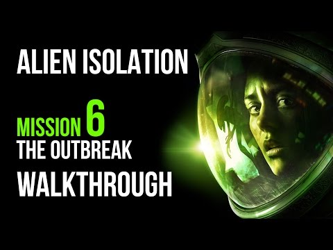 Alien Isolation Walkthrough Mission 6 The Outbreak Gameplay Let's Play