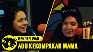 GENDER WAR: Adu Kekompakan Mama