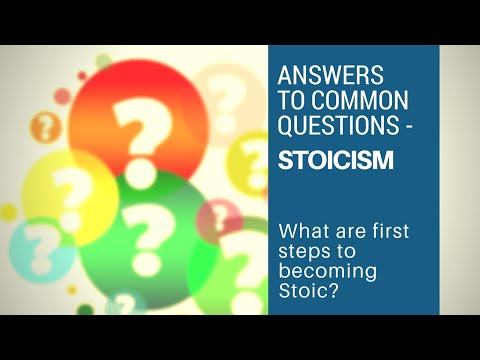 Answers to Common Questions | What Are First Steps to Becoming Stoic?