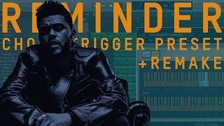 The Weeknd - Reminder (Chord Trigger + Logic X Remake)