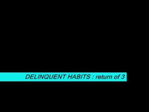 delinquent habits - return of 3 with lyrics