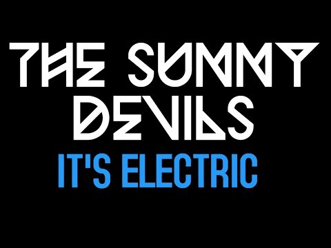 The Sunny Devils - Its Electric