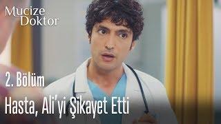 Hasta, Ali'yi şikayet etti - Mucize Doktor 2. Bölüm