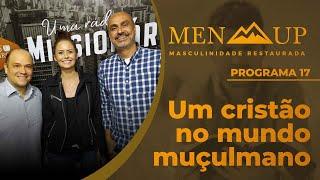 Um cristão no mundo muçulmano | Men UP
